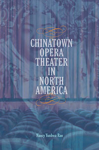 Cover for Rao: Chinatown Opera Theater in North America. Click for larger image