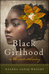 Cover for Wright: Black Girlhood in the Nineteenth Century. Click for larger image