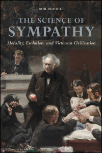 Cover for Boddice: The Science of Sympathy: Morality, Evolution, and Victorian Civilization. Click for larger image