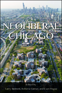 Cover for Bennett: Neoliberal Chicago. Click for larger image