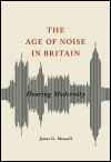 link to catalog page, The Age of Noise in Britain