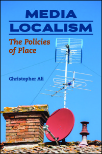 Cover for ALI: Media Localism: The Policies of Place. Click for larger image