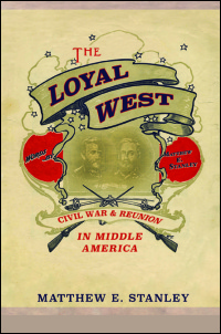 Cover for STANLEY: The Loyal West: Civil War and Reunion in Middle America. Click for larger image