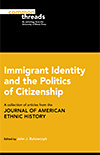 link to catalog page, Immigrant Identity and the Politics of Citizenship