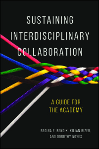 Cover for BENDIX: Sustaining Interdisciplinary Collaboration: A Guide for the Academy. Click for larger image