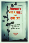 link to catalog page, Zombies, Migrants, and Queers