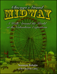Cover for Bolotin: Chicago's Grand Midway: A Walk around the World at the Columbian Exposition. Click for larger image