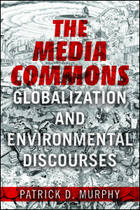 Cover for MURPHY: The Media Commons: Globalization and Environmental Discourses. Click for larger image