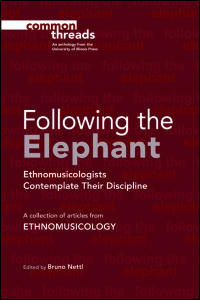 Cover for Nettl: Following the Elephant: Ethnomusicologists Contemplate Their Discipline. Click for larger image