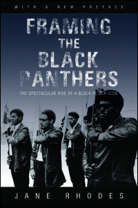 Cover for Rhodes: Framing the Black Panthers: The Spectacular Rise of a Black Power Icon. Click for larger image