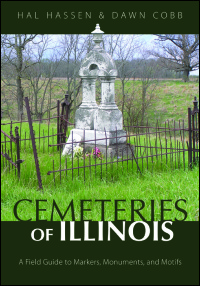 Cover for Hassen: Cemeteries of Illinois: A Field Guide to Markers, Monuments, and Motifs. Click for larger image
