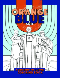 Cover for University: Orange, Blue, and U: A University of Illinois Coloring Book. Click for larger image