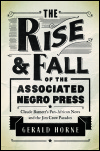 link to catalog page HORNE, The Rise and Fall of the Associated Negro Press