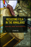 link to catalog page, Recasting Folk in the Himalayas