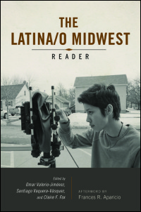 Cover for Valerio-Jimenez: The Latina/o Midwest Reader. Click for larger image