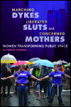 link to catalog page, Marching Dykes, Liberated Sluts, and Concerned Mothers