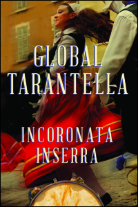 Cover for Inserra: Global Tarantella: Reinventing Southern Italian Folk Music and Dances. Click for larger image