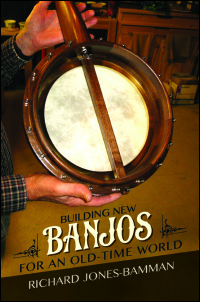 Building New Banjos for an Old-Time World - Cover