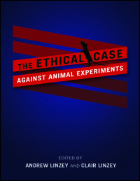 Cover for Linzey: The Ethical Case against Animal Experiments. Click for larger image