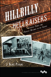 Cover for Perkins: Hillbilly Hellraisers: Federal Power and Populist Defiance in the Ozarks. Click for larger image