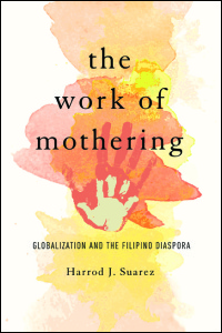 Cover for Suarez: The Work of Mothering: Globalization and the Filipino Diaspora. Click for larger image
