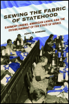 link to catalog page, Sewing the Fabric of Statehood