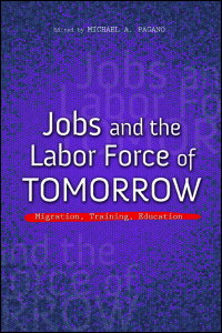Cover for Pagano: Jobs and the Labor Force of Tomorrow: Migration, Training, Education. Click for larger image