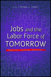 link to catalog page, Jobs and the Labor Force of Tomorrow
