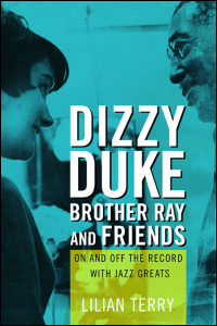 Cover for Terry: Dizzy, Duke, Brother Ray, and Friends: On and Off the Record with Jazz Greats. Click for larger image