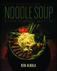 Cover for Albala: Noodle Soup: Recipes, Techniques, Obsession. Click for larger image