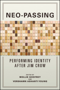 Cover for GODFREY: Neo-Passing: Performing Identity after Jim Crow. Click for larger image