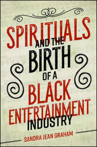 Cover for GRAHAM: Spirituals and the Birth of a Black Entertainment Industry. Click for larger image