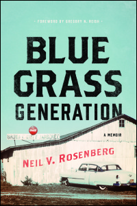 Cover for ROSENBERG: Bluegrass Generation: A Memoir. Click for larger image