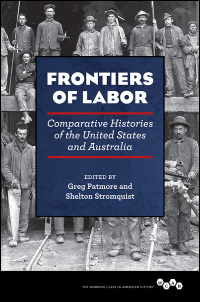Cover for PATMORE: Frontiers of Labor: Comparative Histories of the United States and Australia. Click for larger image