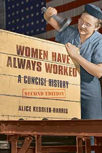 Cover for KESSLER-HARRIS: Women Have Always Worked: A Concise History. Click for larger image