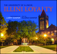 Cover for KANFER: Illini Loyalty: The University of Illinois. Click for larger image