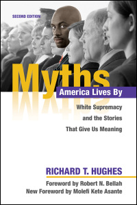 Cover for HUGHES: Myths America Lives By: White Supremacy and the Stories That Give Us Meaning. Click for larger image
