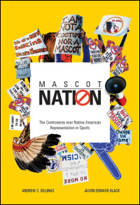 Cover for BILLINGS & BLACK: Mascot Nation: The Controversy over Native American Representations in Sports. Click for larger image