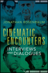 link to catalog page ROSENBAUM, Cinematic Encounters