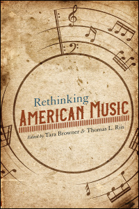 Cover for BROWNER & RIIS, EDS.: Rethinking American Music. Click for larger image