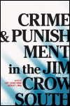 link to catalog page, Crime and Punishment in the Jim Crow South