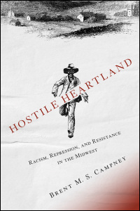 Cover for CAMPNEY: Hostile Heartland: Racism, Repression, and Resistance in the Midwest. Click for larger image