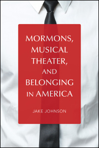 Cover for JOHNSON: Mormons, Musical Theater, and Belonging in America. Click for larger image