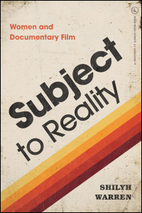 Cover for WARREN: Subject to Reality: Women and Documentary Film. Click for larger image