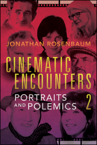 Cover for ROSENBAUM: Cinematic Encounters 2: Portraits and Polemics. Click for larger image