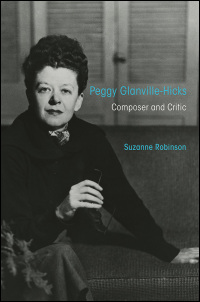 Cover for ROBINSON: Peggy Glanville-Hicks: Composer and Critic. Click for larger image