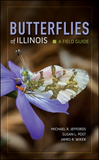 Cover for JEFFORDS, POST, & WIKER: Butterflies of Illinois: A Field Guide. Click for larger image