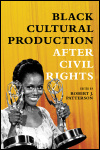 link to catalog page PATTERSON, ED., Black Cultural Production after Civil Rights