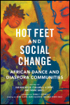 link to catalog page WELSH, DIOUF, & DANIEL, EDS., Hot Feet and Social Change