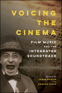 Cover for Buhler: Voicing the Cinema: Film Music and the Integrated Soundtrack. Click for larger image